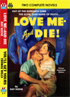 Armchair Fiction LOVE ME--AND DIE! & YOU'LL GET YOURS