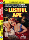 Armchair Fiction LUSTFUL APE, THE, & KISS THE BABE GOODBYE