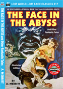 Armchair Fiction FACE IN THE ABYSS, THE, and Other Fantastic Tales, Illustrated Edition