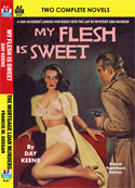 Armchair Fiction MY FLESH IS SWEET & THE MORTGAGE LOAN MURDERS