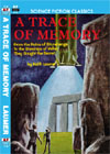 Armchair Fiction TRACE OF MEMORY, A