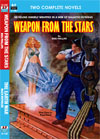 Armchair Fiction WEAPON FROM THE STARS/ THE EARTH WAR