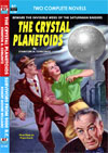 Armchair Fiction CRYSTAL PLANETOIDS, THE/ SURVIVORS FROM 9,000 B. C.
