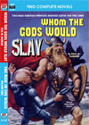 Armchair Fiction WHOM THE GODS WOULD SLAY/ MEN IN THE WALLS