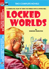 Armchair Fiction LOCKED WORLDS/ THE LAND THAT TIME FORGOT