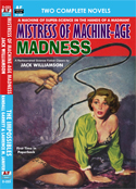 Armchair Fiction MISTRESS OF MACHINE-AGE MADNESS & THE IMPOSSIBLES