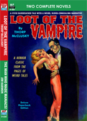 Armchair Fiction LOOT OF THE VAMPIRE & THE MAN WHO MADE MANIACS