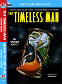 Armchair Fiction TIMELESS MAN, THE & ENEMY OF THE QUA