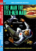 Armchair Fiction MAN THE TECH-MEN MADE, THE & A WORLD HE NEVER MADE