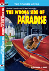 Armchair Fiction WRONG SIDE OF PARADISE, THE/ INVOLUNTARY IMMORTALS