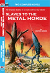 Armchair Fiction SLAVES TO THE METAL HORDE/ HUNTERS OUT OF TIME