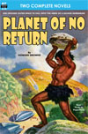 Armchair Fiction PLANET OF NO RETURN/ THE ANNIHILATOR COMES