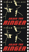 Edgar Wallace AGAIN, THE RINGER*