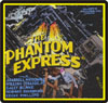 Forgotten Horrors PHANTOM EXPRESS*