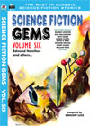 Armchair Fiction SCIENCE FICTION GEMS, Volume Six, Edmond Hamilton and Others