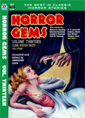 Armchair Fiction HORROR GEMS, Volume Thirteen, Clark Ashton Smith and Others