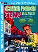 Armchair Fiction SCIENCE FICTION GEMS, Volume Fourteen, Robert Moore Williams and Others