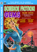 Armchair Fiction SCIENCE FICTION GEMS, VOLUME SIXTEEN, L. Sprague de Camp and Others