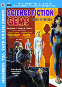 Armchair Fiction SCIENCE FICTION GEMS, VOLUME SEVENTEEN, Raymond Z. Gallun & Others