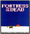 Horror FORTRESS OF THE DEAD*