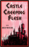 Horror CASTLE OF THE CREEPING FLESH*