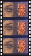 Horror FANGS OF THE LIVING DEAD*