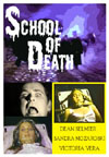 Horror SCHOOL OF DEATH*
