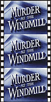 Mystery MURDER AT THE WINDMILL*