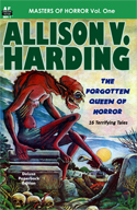 Armchair Fiction MASTERS OF HORROR, VOL. ONE, ALLISON V. HARDING, THE FORGOTTEN QUEEN OF HORROR