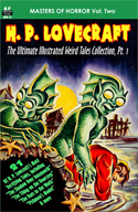 Armchair Fiction MASTERS OF HORROR, Vol. Two, H. P. Lovecraft, the Ultimate Illustrated Weird Tales Collection
