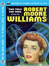 Armchair Fiction MASTERS OF SCIENCE FICTION, VOL. TEN: ROBERT MOORE WILLIAMS