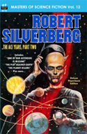 Armchair Fiction MASTERS OF SCIENCE FICTION, Vol. Twelve:  ROBERT SILVERBERG: The Ace Years, Part Two