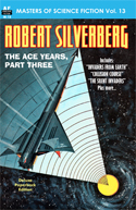 Armchair Fiction MASTERS OF SCIENCE FICTION, Vol. Thirteen:  ROBERT SILVERBERG: The Ace Years, Part Three