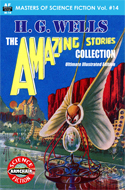 Armchair Fiction MASTERS OF SCIENCE FICTION, Vol. Fourteen:  H.G. Wells, The Amazing Stories Collection, Ultimate Illustrated Edition