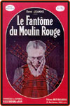 Silent Thrills PHANTOM OF THE MOULIN ROUGE*