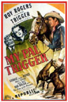 Westerns MY PAL TRIGGER*
