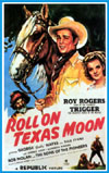 Westerns ROLL ON TEXAS MOON*